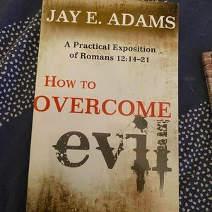 """Other - NWOT book-""""How To Overcome Evil"""" by- Jay Adams"""
